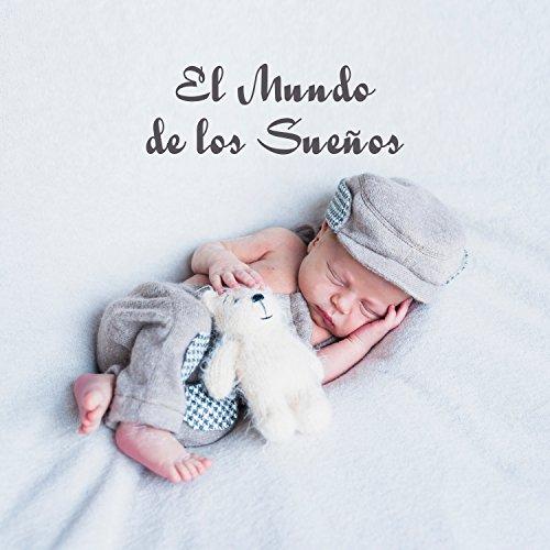 El Mundo de los Sueños -Canciones de cuna para dormir a bebés y niños y