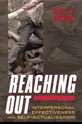 Reaching Out: Interpersonal Effectiveness and Self-Actualization (10th Edition)