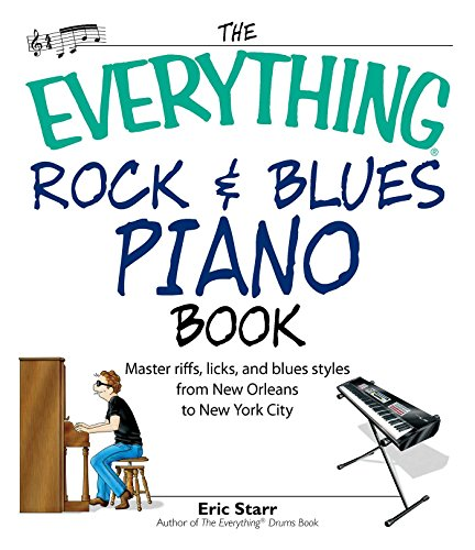 Starr Piano - The Everything Rock & Blues Piano Book: Master Riffs, Licks, and Blues Styles from New Orleans to New York City (Everything)