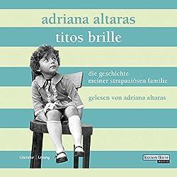 Titos Brille. Die Geschichte meiner strapaziösen Familie