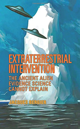 Extraterrestrial Intervention: The Ancient Alien Evidence Science Cannot Explain pdf epub