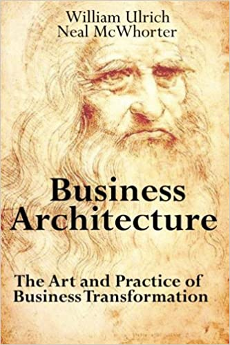 Business architecture the art and practice of business business architecture the art and practice of business transformation william ulrich neal mcwhorter 9780929652153 amazon books fandeluxe Image collections