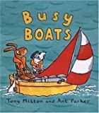 Busy Boats, Tony Mitton and Ant Parker, 0753454041
