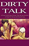 Dirty Talk : Over 100 Sexy Phrases & Sex Positions that Will Get Partners in Mood for Strong & Powerful Sex: A Complete Guide to Couple Intimacy (Dirty ... Phrases, Sex, Intimacy, Erotica, Romance)