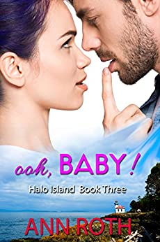 Ooh, Baby! (Halo Island Book 3) by [Roth, Ann]