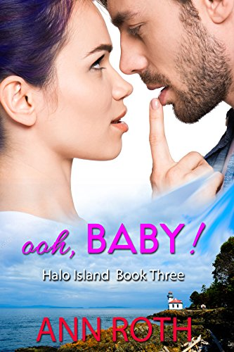 Book: Ooh, Baby! (Halo Island Book 3) by Ann Roth