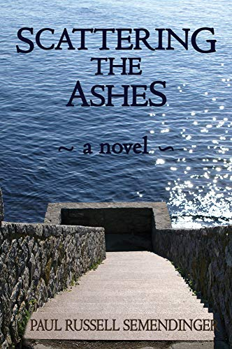 Book: Scattering the Ashes by Dr. Paul Russell Semendinger