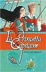La Princetta et le Capitaine par Bondoux