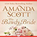 The Bawdy Bride Audiobook by Amanda Scott Narrated by Joanna Daniel