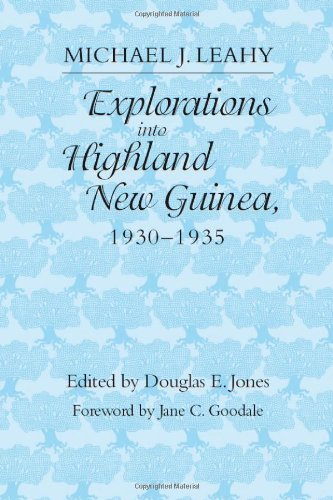 Explorations into Highland New Guinea, 1930-1935