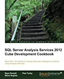 SQL Server Analysis Services 2012 Cube Development Cookbook, Baya Dewald and Paul Turley, 1849689806