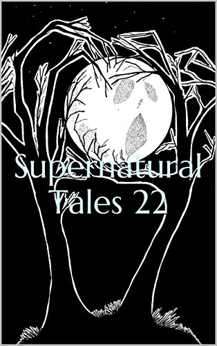 Amazon Supernatural Tales 22 Ebook Stephen Cashmore Ian