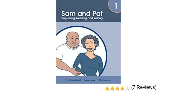 Sam and Pat Book 1: Beginning Reading and Writing: Jo Anne Hartel, Betsy  Lowry, Whit Hendon: 9781413019643: Amazon.com: Books