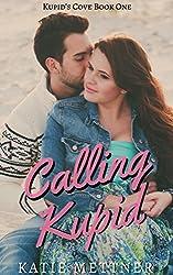 Calling Kupid: A Hawaiian Island Romantic Suspense Novel (Kupid's Cove Book 1)