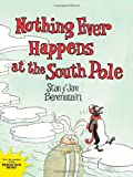 Nothing Ever Happens at the South Pole, Stan Berenstain, 0062075322