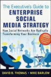 The Executive's Guide to Enterprise Social Media Strategy