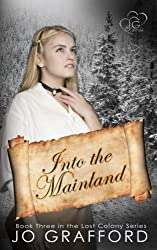 Into The Mainland (Lost Colony Series) (Volume 3)