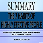 Summary: The 7 Habits of Highly Effective People: Powerful Lessons in Personal Change by Stephen R. Covey | 30 Minutes Flip