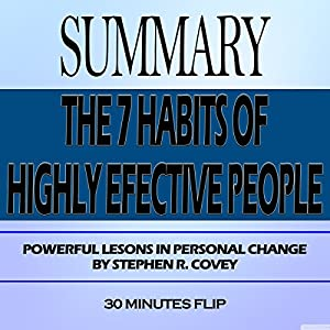 Summary of The 7 Habits of Highly Effective People: Powerful Lessons in Personal Change by Stephen R. Covey Hörbuch