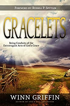GRACELETS: Being Conduits of the Extravagant Acts of God's Grace v1.5 by [Griffin, Winn]