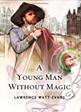 A Young Man Without Magic, Lawrence Watt-Evans, 076532279X