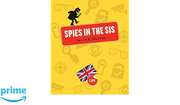 Spies in the SIS (I Spy): Laura K  Murray: 9781628322316