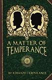 A Matter of Temperance, Ichabod Temperance, 149744750X