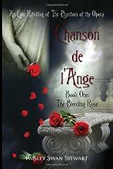 Chanson de l'Ange, Book 1: The Bleeding Rose- An Epic Retelling of Phantom of the Opera