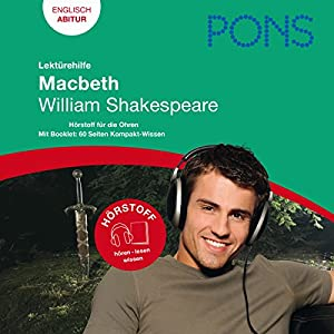Macbeth - Shakespeare Lektürehilfe. PONS Lektürehilfe - Macbeth - William Shakespeare Hörbuch