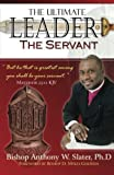img - for The Ultimate Leader the Servant book / textbook / text book