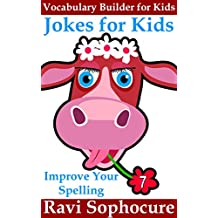 Jokes for Kids: Improve Your Spelling (Vocabulary Builder for Kids Book 7)