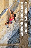 Climber's Guide : Second Edition, Anderson, Louie, 0976663007