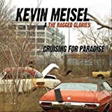 Cruising for Paradise by Kevin Meisel & The Ragged Glories