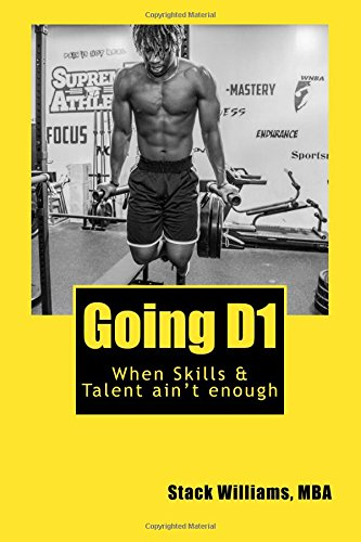 Going D1: When Skills & Talent isn't enough