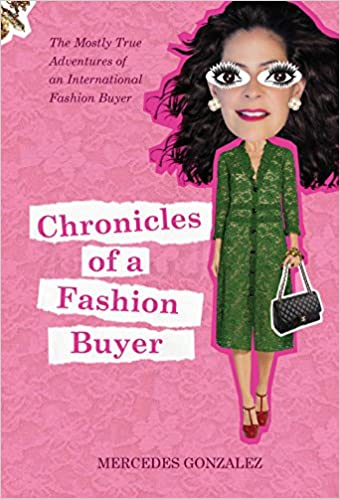 Amazon com: Chronicles of a Fashion Buyer: The Mostly True