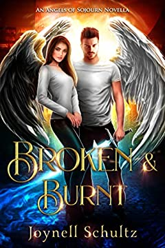 Broken & Burnt (Angels of Sojourn Novellas)
