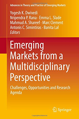 Emerging Markets from a Multidisciplinary Perspective: Challenges, Opportunities and Research Agenda