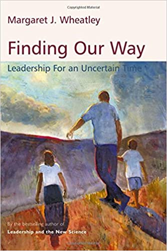 Finding Our Way: Leadership for an Uncertain Time (UK Professional Business Management / Business)