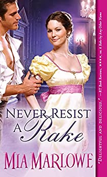 Never Resist a Rake (Somerfield Park Book 2) by [Marlowe, Mia]