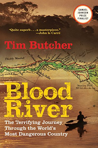 Blood River: The Terrifying Journey Through The World's Most Dangerous Country Pdf