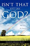 Isn't That Just Like God?, Frances Briggs Pratt, 1615798994