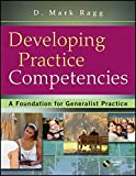 Developing Practice Competencies 1st Edition