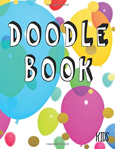 Doodle Book Kids: 8.5 x 11, 120 Unlined Blank Pages For Unguided Doodling, Drawing, Sketching & Writing PDF