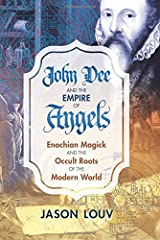 John Dee and the Empire of Angels: Enochian Magick and the Occult Roots of the Modern World Hardcover