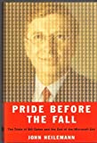 Pride Before the Fall : The Trials of Bill Gates and the End of the Microsoft Era, Heilemann, John, 0756760526