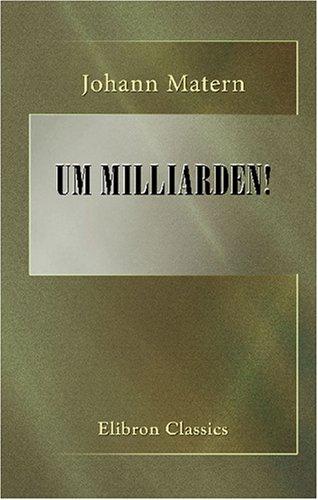 Um Milliarden!: Das internationale Währungs- und Geldsystem der Zukunft (German Edition) by Adamant Media Corporation