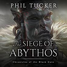 The Siege of Abythos Audiobook by Phil Tucker Narrated by Noah Michael Levine