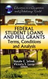 img - for Federal Student Loans and Pell Grants: Terms, Conditions and Analysis (Education in a Competitive and Globalizing World) book / textbook / text book