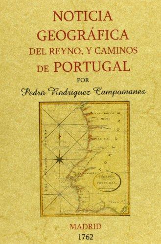 Descargar Libro Portugal. Noticia Geográfica Del Reyno Y Caminos Pedro Rodríguez Campomanes