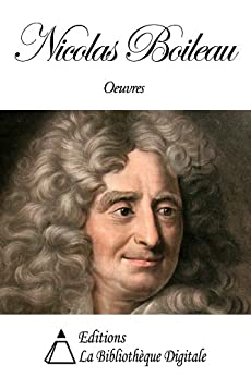Oeuvres de Nicolas Boileau (French Edition) by [Boileau, Nicolas]